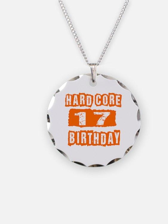 Hard Core 17 Birthday Necklace