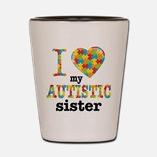 Autistic Sister Shot Glass
