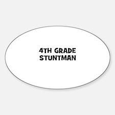 4th Grade Stuntman Oval Decal
