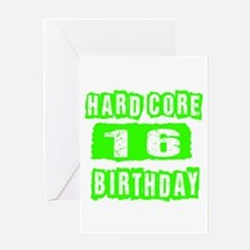 Hard Core 16 Birthday Greeting Card