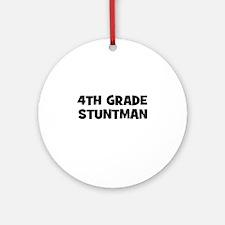4th Grade Stuntman Ornament (Round)