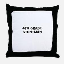 4th Grade Stuntman Throw Pillow