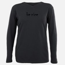 Cute Be nice Plus Size Long Sleeve Tee