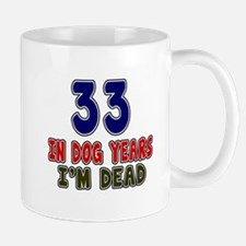 Funny 33 Years Birthday Designs Mug