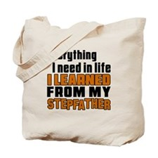 I Learned From My Stepfather Tote Bag