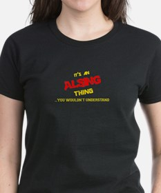 It's ALSING thing, you wouldn't understand T-Shirt
