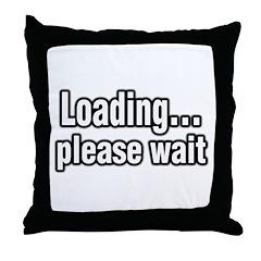 Loading Please Wait Throw Pillow