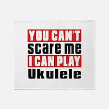 I Can Play Ukulele Throw Blanket