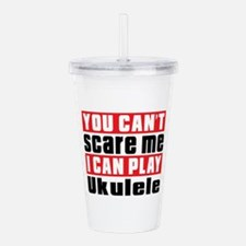 I Can Play Ukulele Acrylic Double-wall Tumbler