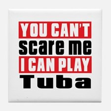 I Can Play Tuba Tile Coaster