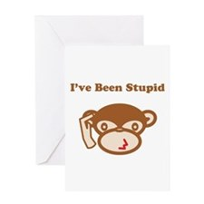 I've Been Stupid Greeting Card