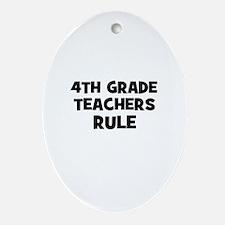 4th Grade Teachers Rule Oval Ornament