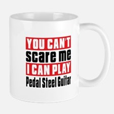 I Can Play Pedal Steel Guitar Mug