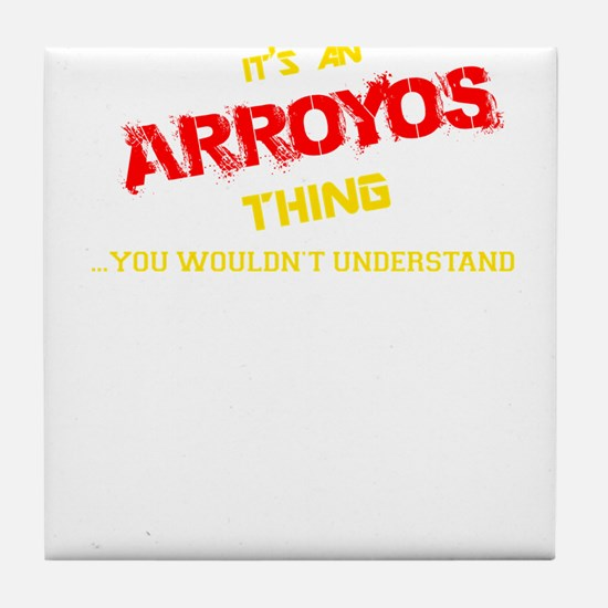 It's ARROYOS thing, you wouldn't unde Tile Coaster