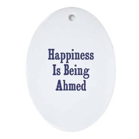 Happiness is being Ahmed Oval Ornament