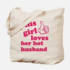 This girl loves her hot husband Tote Bag