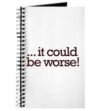 It could be worse! Journal