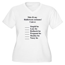 Stupid Ho Costume 6 T-Shirt