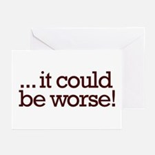 It could be worse! Greeting Cards (Pk of 10)