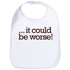It could be worse! Bib