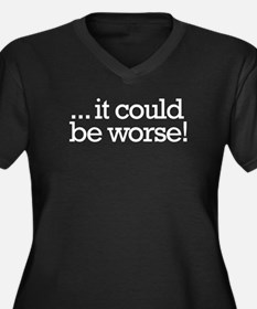 It could be worse! Women's Plus Size V-Neck Dark T