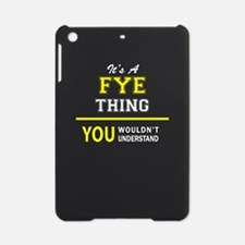 It's A FYE thing, you wouldn't unde iPad Mini Case