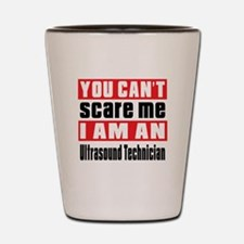 I Am Ultrasound Technician Shot Glass