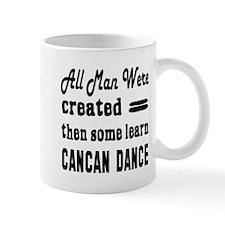 Some Learn Cancan dance Mug