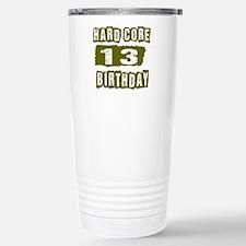 Hard Core 13 Birthday Travel Mug