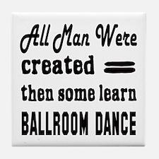 Some Learn Ballroom dance Tile Coaster