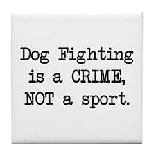 Dog Fighting is a Crime Tile Coaster