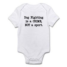 Dog Fighting is a Crime Infant Bodysuit