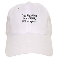 Dog Fighting is a Crime Baseball Cap