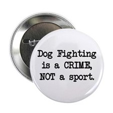 """Dog Fighting is a Crime 2.25"""" Button (10 pack)"""