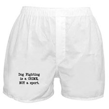 Dog Fighting is a Crime Boxer Shorts
