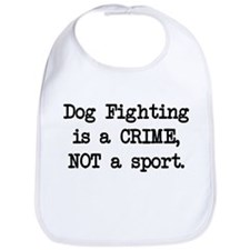 Dog Fighting is a Crime Bib