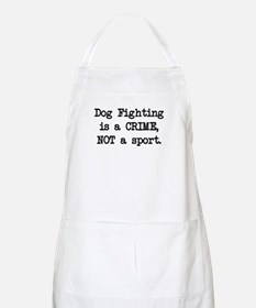 Dog Fighting is a Crime BBQ Apron