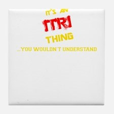 It's ITRI thing, you wouldn't underst Tile Coaster