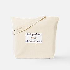 Still Perfect Tote Bag