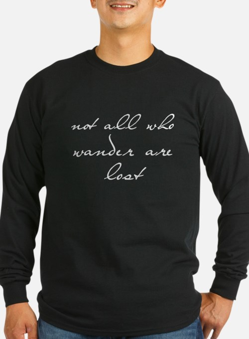 not all who wander Long Sleeve T-Shirt