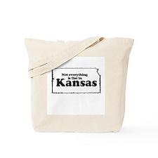 Not everything is flat in Kansas ~  Tote Bag