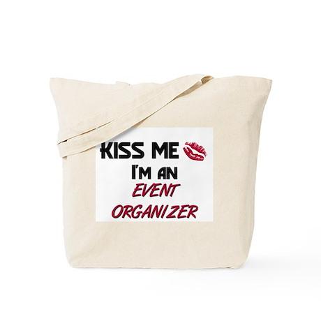 Kiss Me I'm a EVENT ORGANIZER Tote Bag