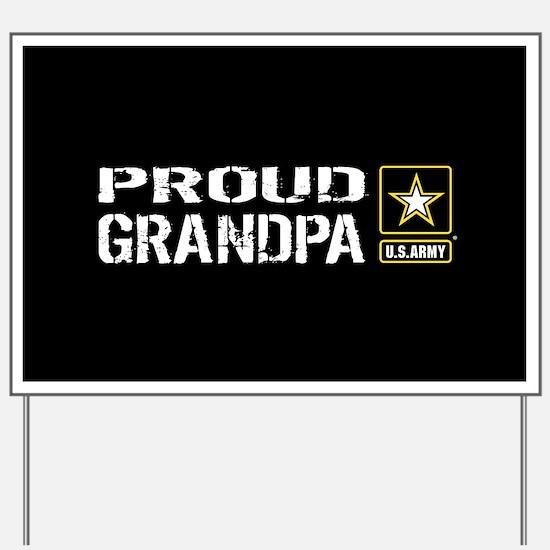 U.S. Army: Proud Grandpa (Black) Yard Sign