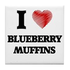 I love Blueberry Muffins Tile Coaster