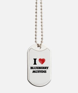 I love Blueberry Muffins Dog Tags