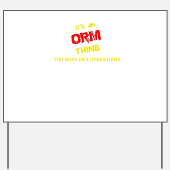 It's ORM thing, you wouldn't understand Yard Sign