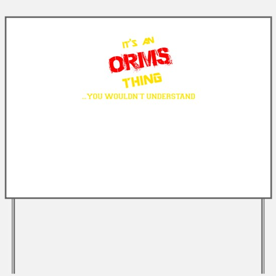 It's ORMS thing, you wouldn't understand Yard Sign