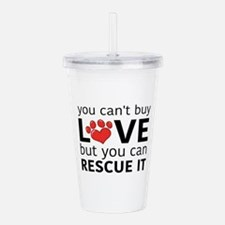 you can't buy love Acrylic Double-wall Tumbler