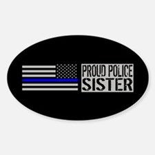 Police: Proud Sister (Black Flag Bl Sticker (Oval)