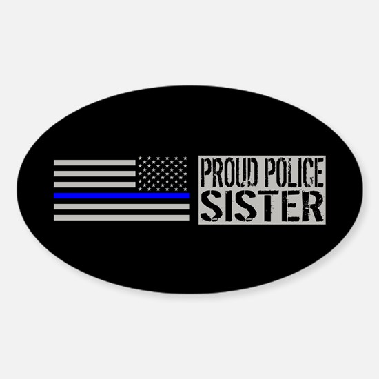 Police: Proud Sister (Black Flag Bl Sticker (Oval)